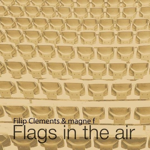 Flags in the Air - Filip Clements & Magne F