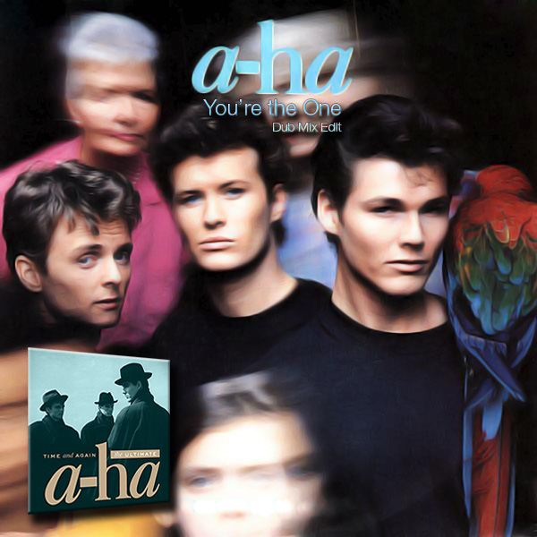 [Exclu] You're the one (Dub Mix Edit) - a-ha